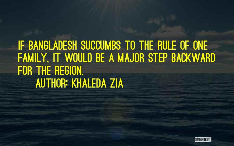 One Step Backward Quotes By Khaleda Zia