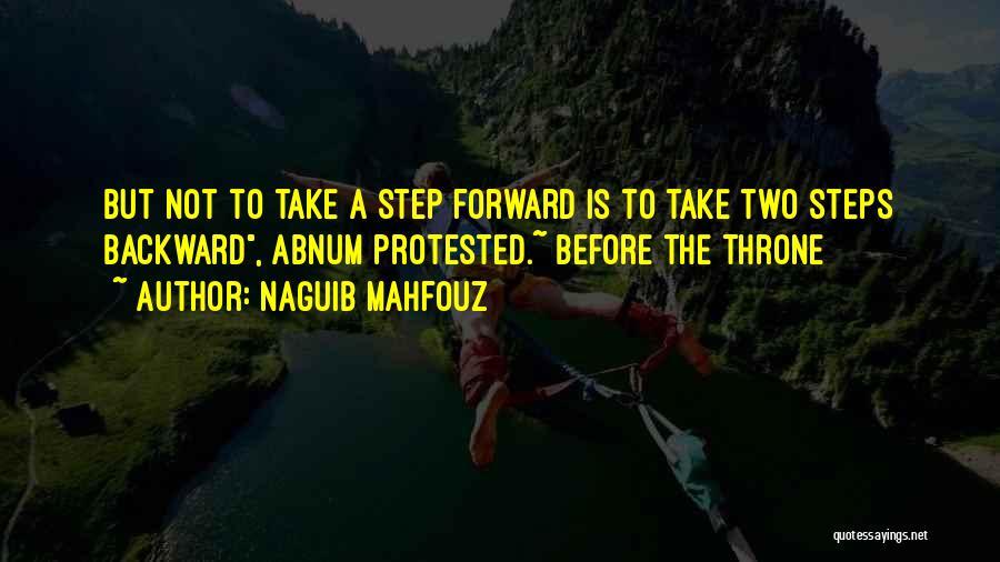 One Step Backward Quotes By Naguib Mahfouz