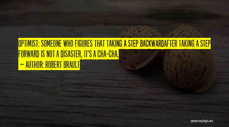 One Step Backward Quotes By Robert Brault