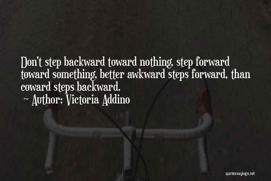 One Step Backward Quotes By Victoria Addino