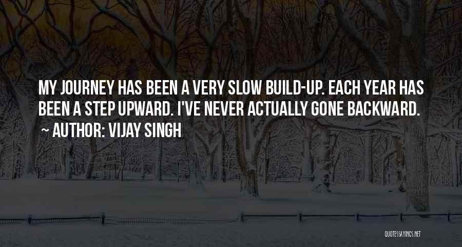 One Step Backward Quotes By Vijay Singh