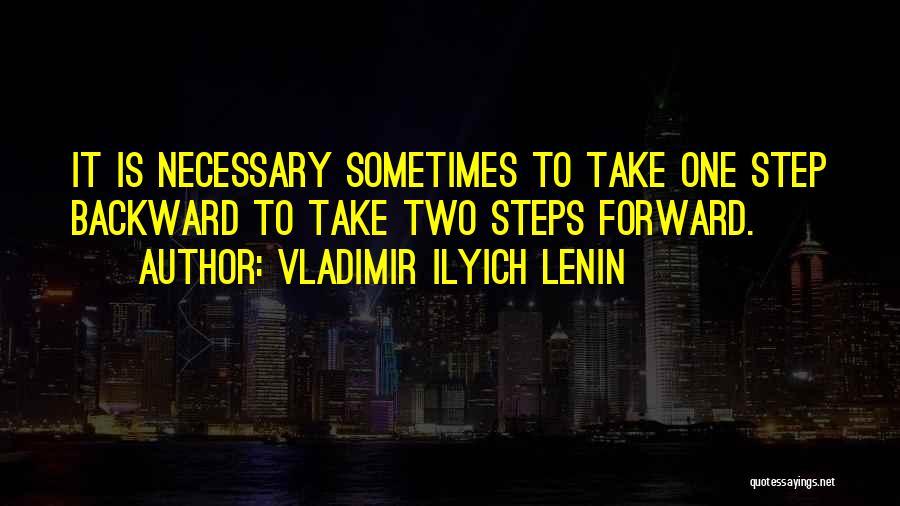 One Step Backward Quotes By Vladimir Ilyich Lenin