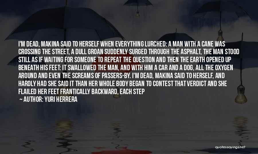 One Step Backward Quotes By Yuri Herrera