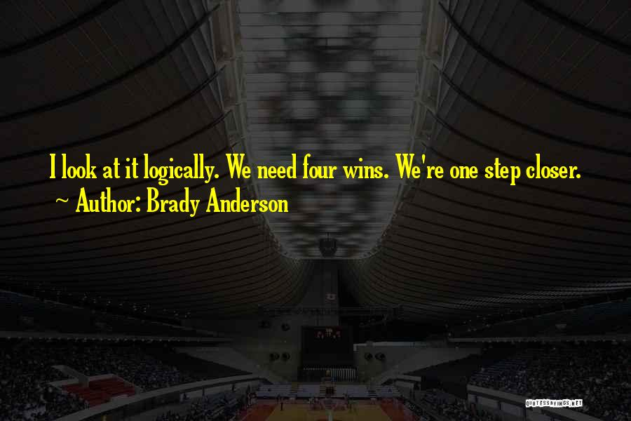 One Step Closer Quotes By Brady Anderson
