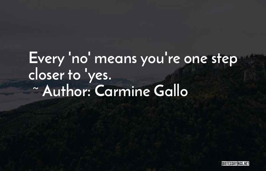 One Step Closer Quotes By Carmine Gallo