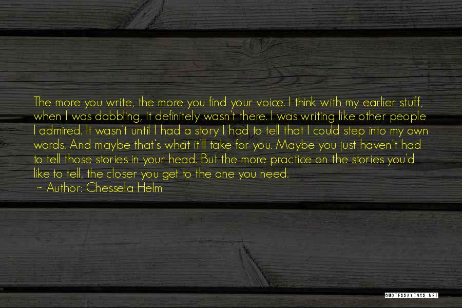 One Step Closer Quotes By Chessela Helm