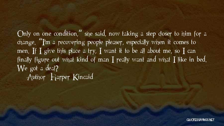 One Step Closer Quotes By Harper Kincaid