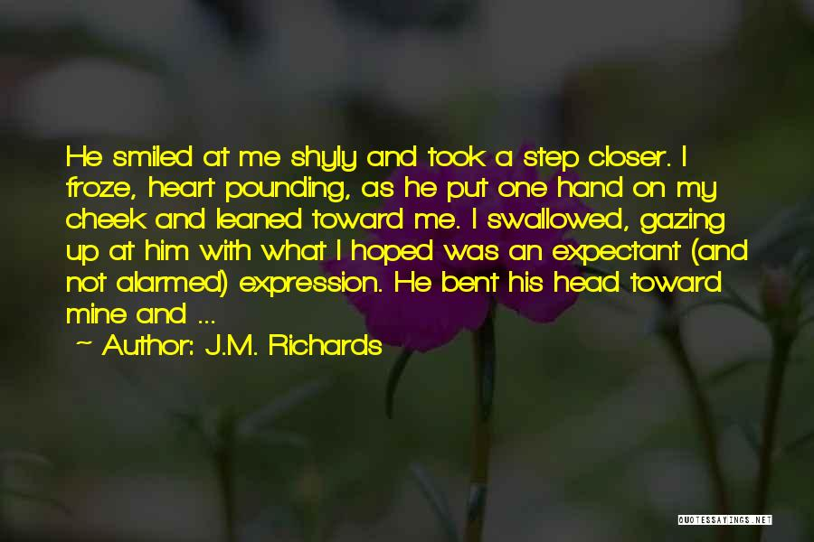 One Step Closer Quotes By J.M. Richards