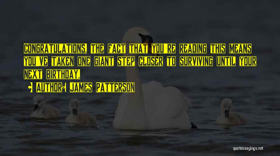 One Step Closer Quotes By James Patterson