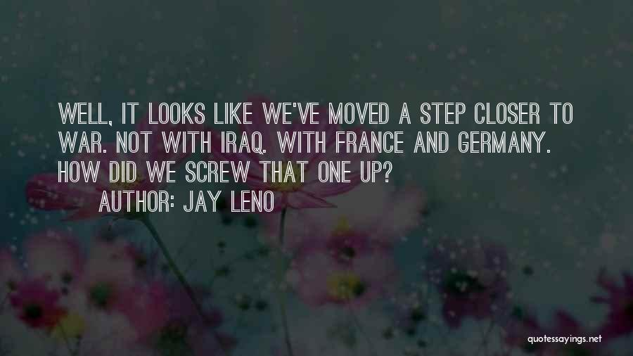 One Step Closer Quotes By Jay Leno