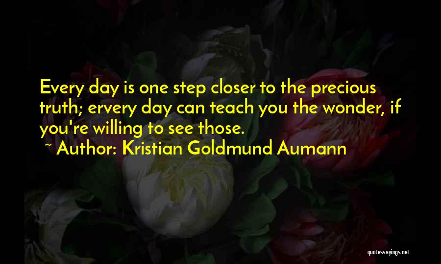One Step Closer Quotes By Kristian Goldmund Aumann