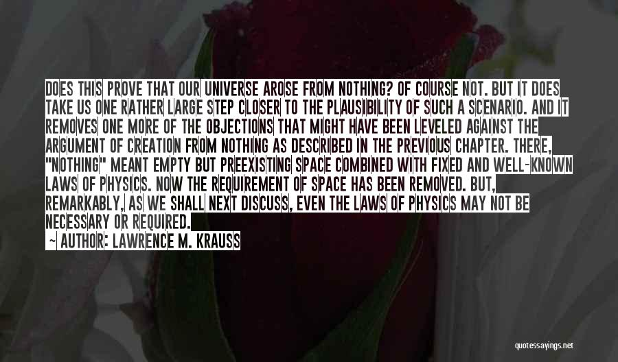 One Step Closer Quotes By Lawrence M. Krauss