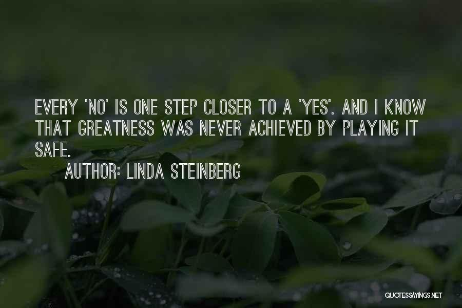 One Step Closer Quotes By Linda Steinberg