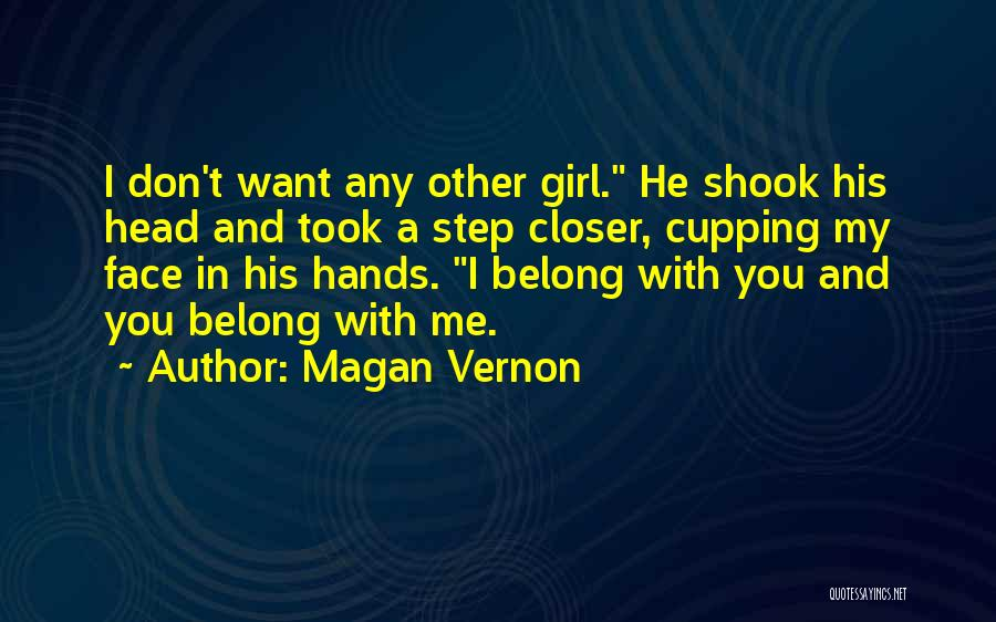 One Step Closer Quotes By Magan Vernon