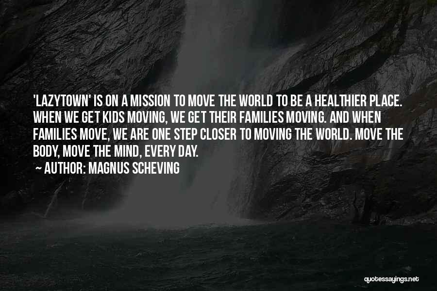 One Step Closer Quotes By Magnus Scheving
