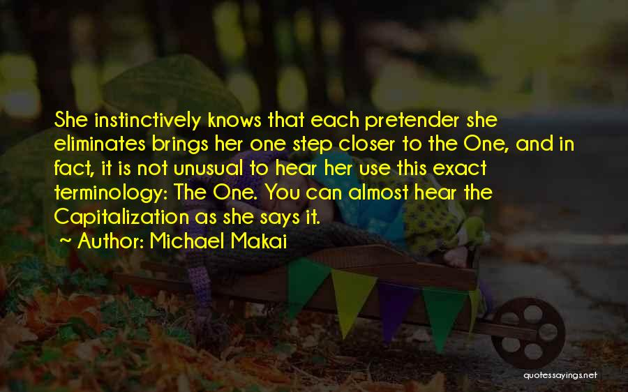 One Step Closer Quotes By Michael Makai