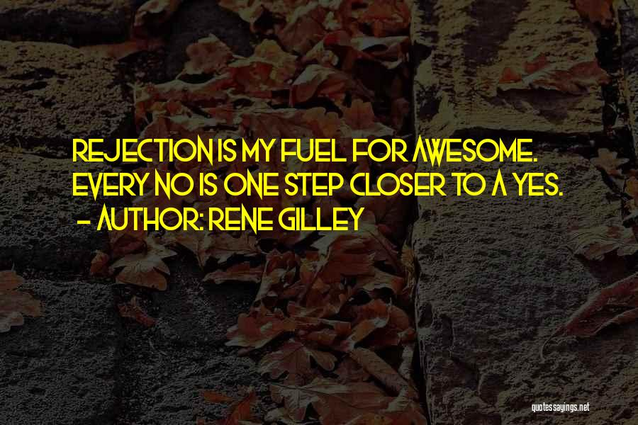 One Step Closer Quotes By Rene Gilley