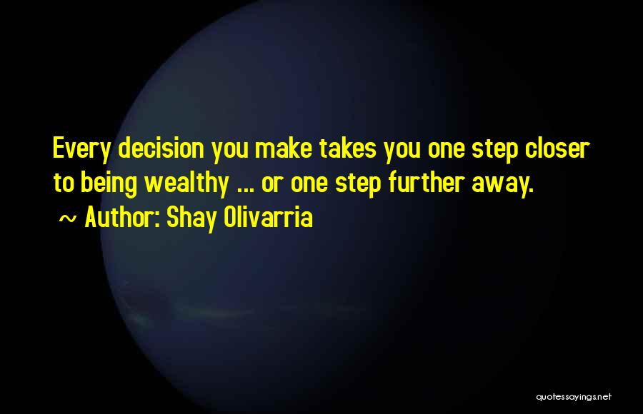 One Step Closer Quotes By Shay Olivarria
