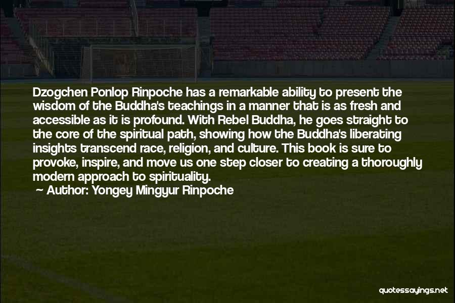 One Step Closer Quotes By Yongey Mingyur Rinpoche