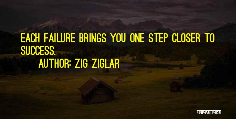 One Step Closer Quotes By Zig Ziglar