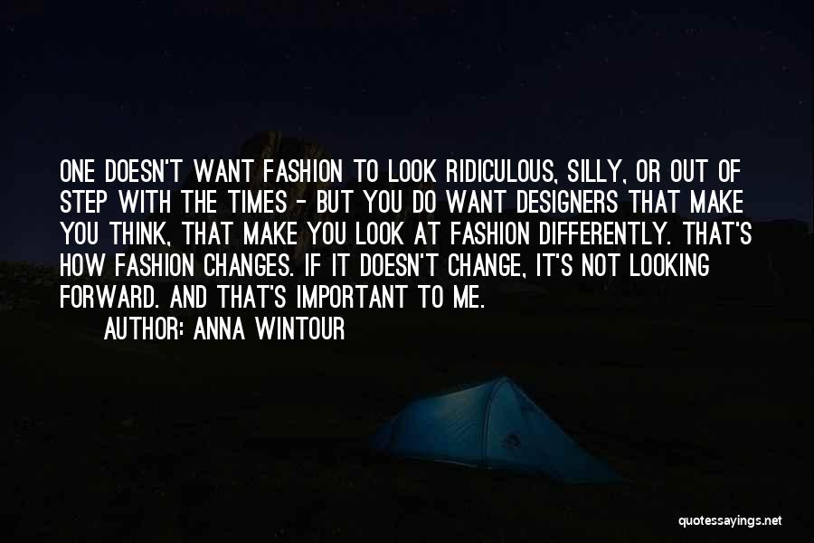 One Step Forward Quotes By Anna Wintour