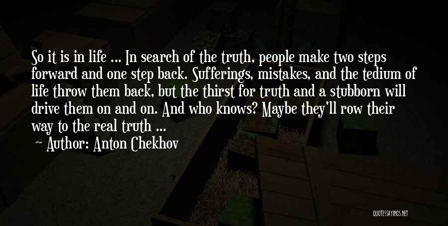 One Step Forward Quotes By Anton Chekhov