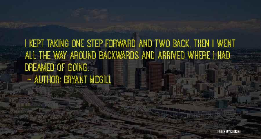 One Step Forward Quotes By Bryant McGill