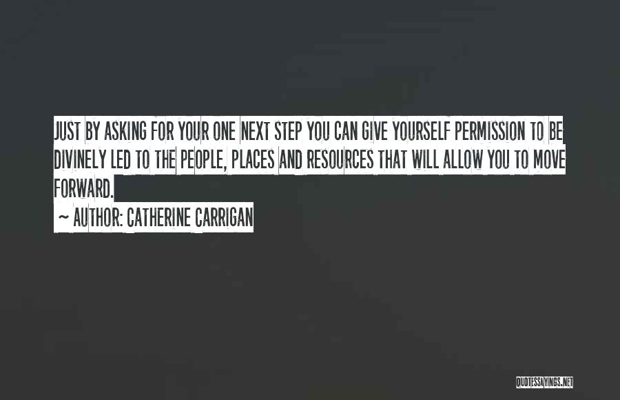 One Step Forward Quotes By Catherine Carrigan