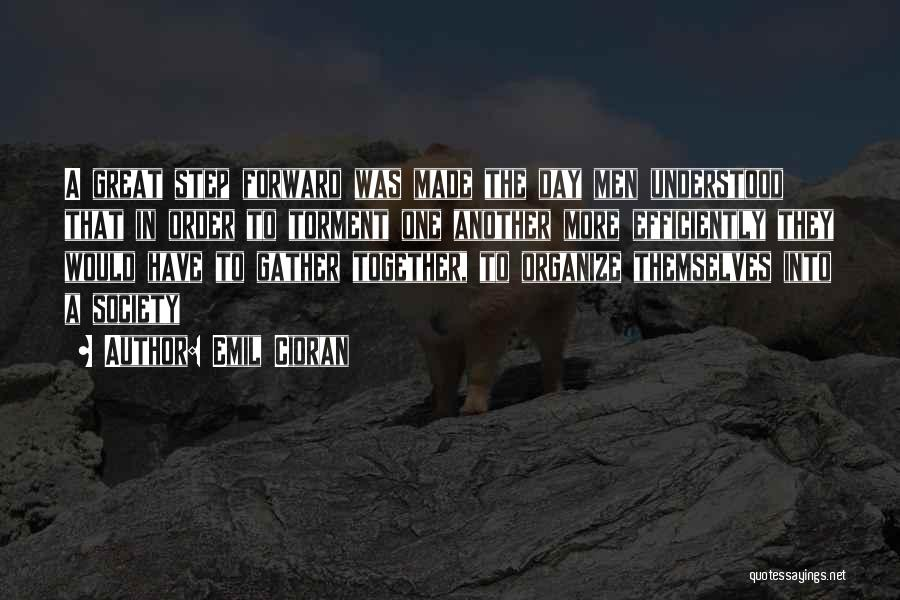 One Step Forward Quotes By Emil Cioran