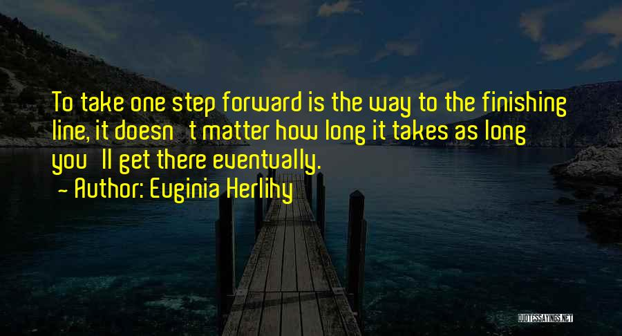 One Step Forward Quotes By Euginia Herlihy