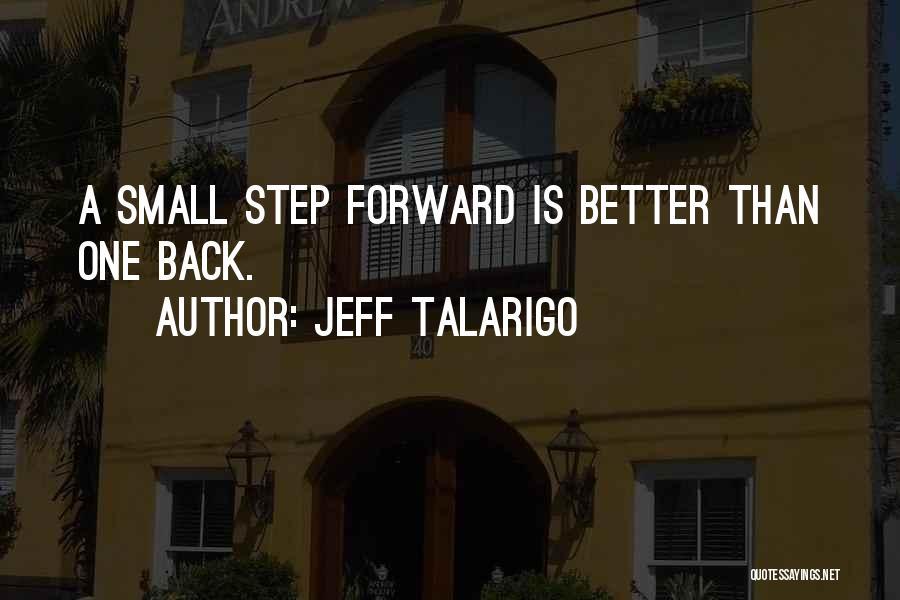 One Step Forward Quotes By Jeff Talarigo