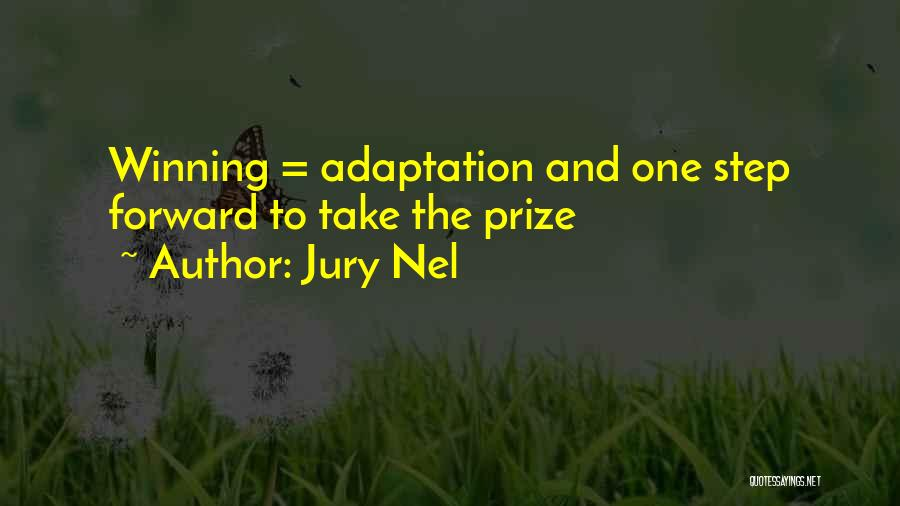 One Step Forward Quotes By Jury Nel