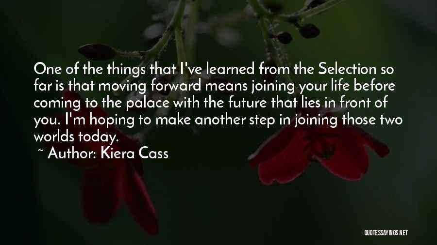 One Step Forward Quotes By Kiera Cass