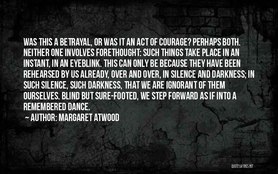 One Step Forward Quotes By Margaret Atwood