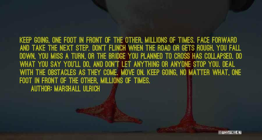 One Step Forward Quotes By Marshall Ulrich