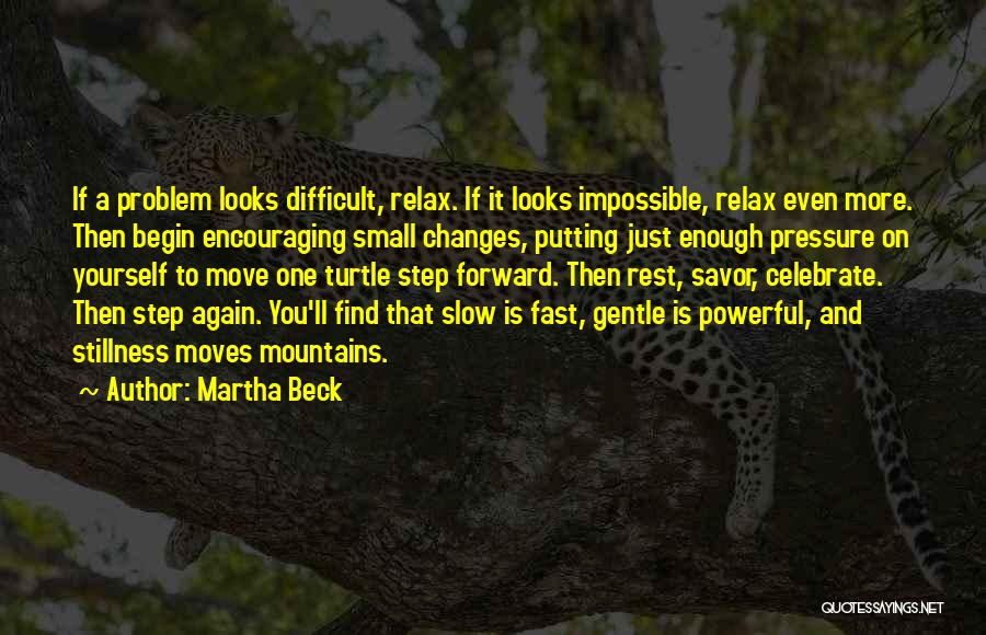 One Step Forward Quotes By Martha Beck