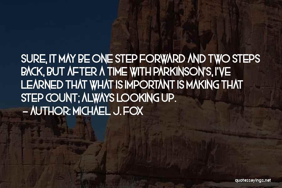 One Step Forward Quotes By Michael J. Fox