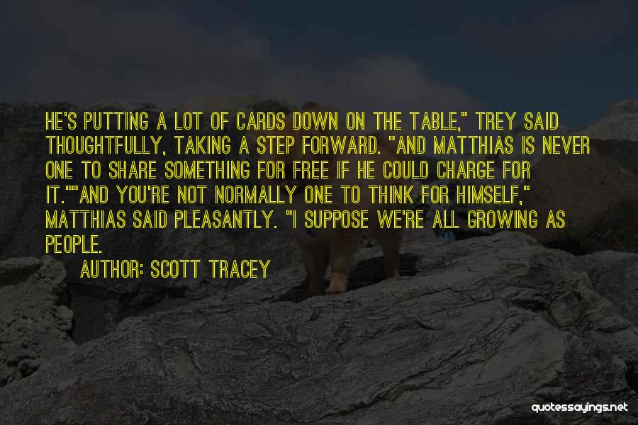 One Step Forward Quotes By Scott Tracey
