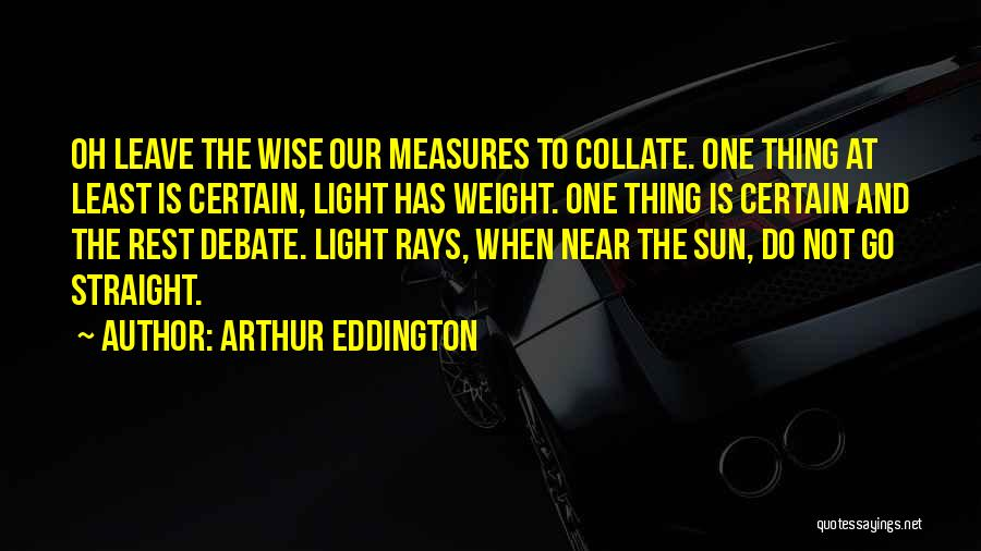 One Thing Is Certain Quotes By Arthur Eddington