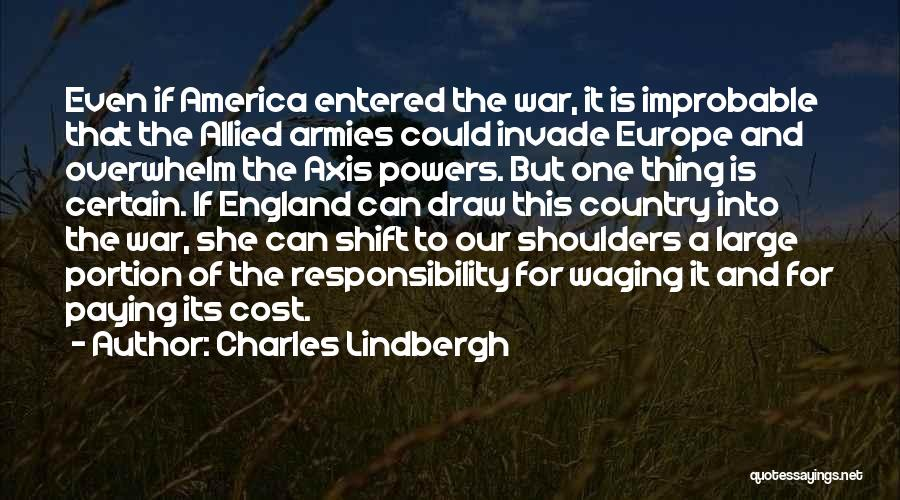 One Thing Is Certain Quotes By Charles Lindbergh
