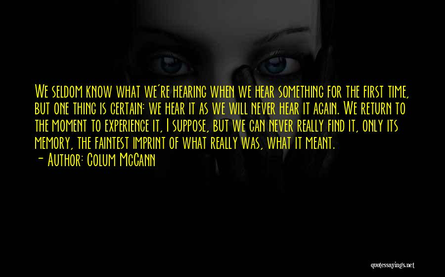 One Thing Is Certain Quotes By Colum McCann