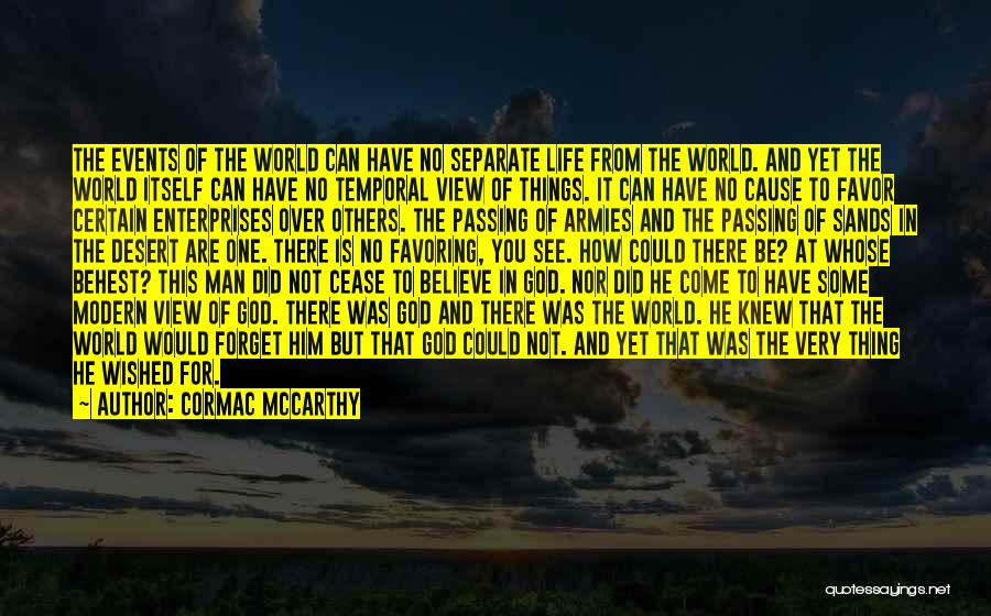 One Thing Is Certain Quotes By Cormac McCarthy