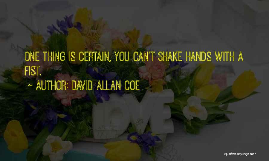 One Thing Is Certain Quotes By David Allan Coe
