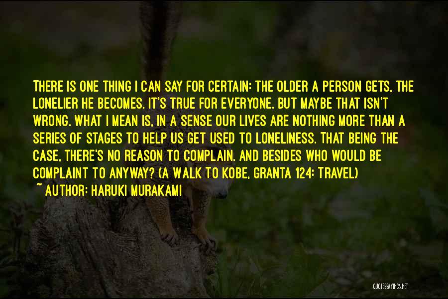 One Thing Is Certain Quotes By Haruki Murakami