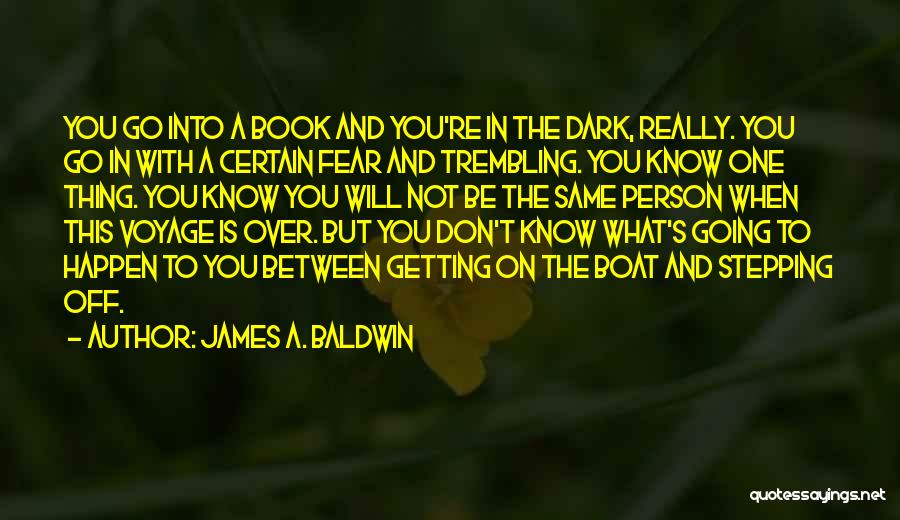 One Thing Is Certain Quotes By James A. Baldwin