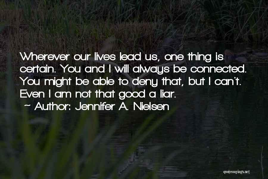 One Thing Is Certain Quotes By Jennifer A. Nielsen