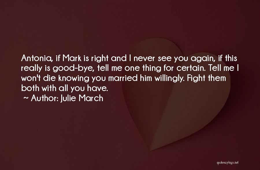 One Thing Is Certain Quotes By Julie March