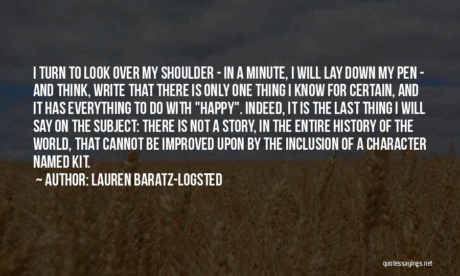One Thing Is Certain Quotes By Lauren Baratz-Logsted