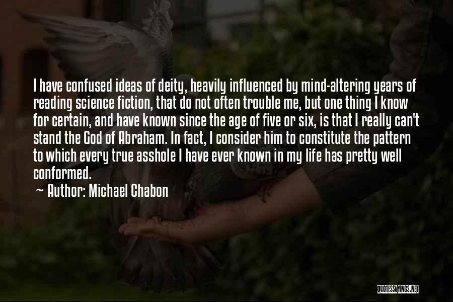 One Thing Is Certain Quotes By Michael Chabon
