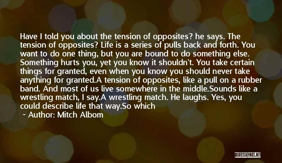 One Thing Is Certain Quotes By Mitch Albom